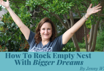 bigger dreams to rock empty nest