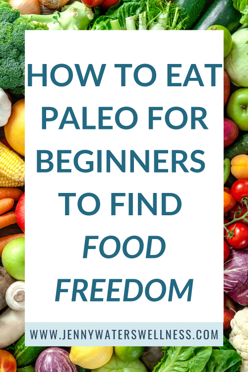 Paleo for Beginners- Food Freedom 1