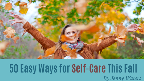 50 Easy Ways for Self-Care this Fall